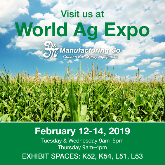 Visit us at World Ag Expo in Tulare, CA, February 12-14, 2019 Exhibit Spaces: K52, K54, L51, L53